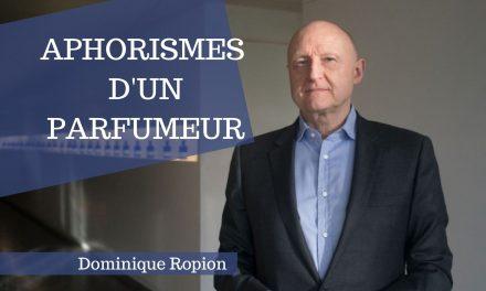 Dominique Ropion, Aphorisme d'un parfumeur